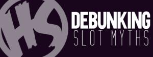 Debunking Slot Myths