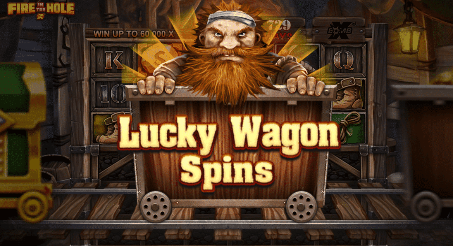 Fire In The Hole Lucky Wagon Free Spins